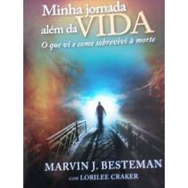 Livro- Minha Jornada Além Da Vida - Frete Gratis