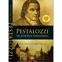 Livro Espírita Pestalozzi - Um Romance Envolvente Pedagógico