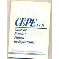 Livro: Cepe 1 E 2 - Curso De Estudo E Prática Do Espiritismo
