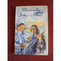 Misericórdia, Justiça E Amor Helena Moreira Lassandro