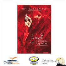 Livro : Giselle A Amante Do Inquisidor - Monica De Castro