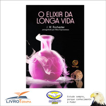 O Elixir Da Longa Vida - J.w.rochester