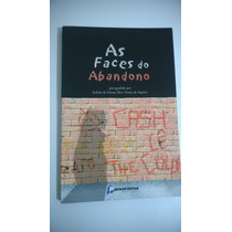 As Faces Do Abandono +++ Frete Grátis