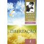 Livro- Libertação - Espírito André Luiz (novo Projeto Feb)