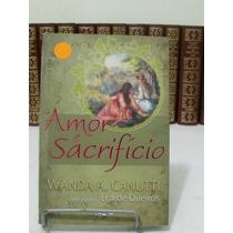 Amor E Sacrifício - Wanda A. Canutti