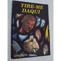 Livro Tire- Me Daqui Legiões Litáuricas Do Luigi