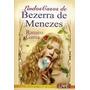 Lindos Casos De Bezerra De Menezes - Ramiro Gama