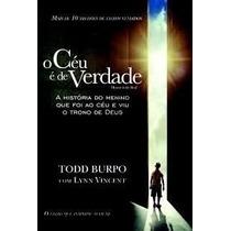 O Céu É De Verdade Livro + Divina Revelação Do Inferno