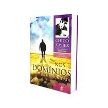 Livro Espirita: Nos Dominios Da Mediunidade - Chico Xavier