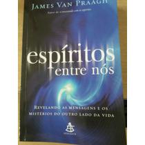 Livro Espiritos Entre Nós - James Vab Praagh