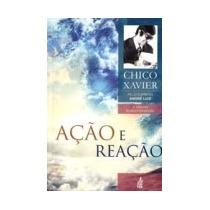 Livro Espirita: Ação E Reação - Chico Xavier