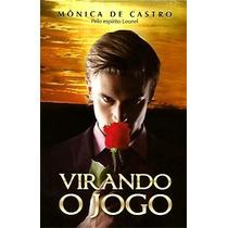 Livro - Virando O Jogo - Monica De Castro
