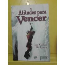 Atitudes Para Vencer - José Carlos De Lucca