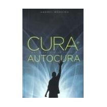 Cura E Autocura - Andrei Moreira
