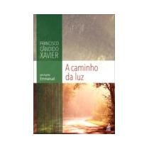 Livro Espirita: Caminho Da Luz - Chico Xavier