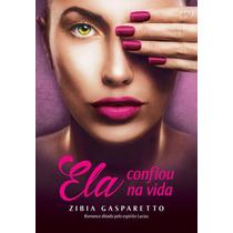 Livro - Ela Confiou Na Vida - Zibia Gasparetto Promoção!!!