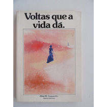 Zibia Gasparetto - Voltas Que A Vida Dá