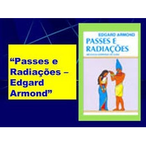 Livro Passes E Radiações Edgard Armond