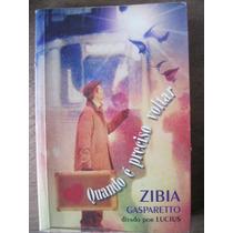 Livro: Quando É Preciso Voltar De Zíbia Gasparetto