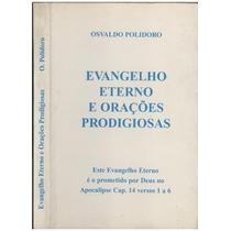 Evangelho Eterno E Orações Prodigiosas Osvaldo Frete Gratis
