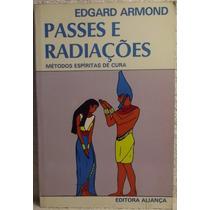 Livro: Armond, Edgard - Passes E Radiações - Frete Grátis