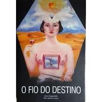 Zibia Gasparetto O Fio Do Destino Pelo Espirito Lucius 2005