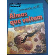 Livro Almas Que Voltam Fernando Do Ó ?