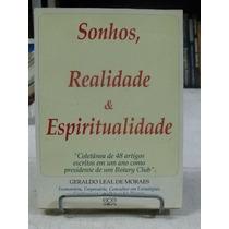 Sonhos, Realidade E Espiritualidade - Geraldo Leal De Moraes