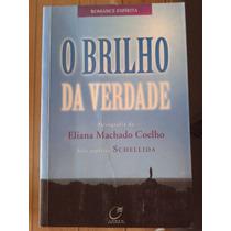 Livro O Brilho Da Verdade - Eliana Machado Coelho