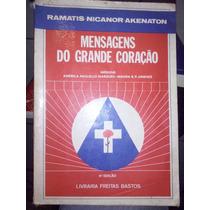 Livro Mensagens Do Grande Coração Ramatis Nicanor Akenaton