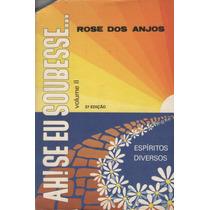 Livro: Ah! Se Eu Soubesse... Volume 2 - Rose Dos Anjos