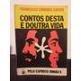 Livro - Contos Desta E Doutra Vida - Chico Xavier