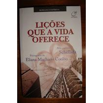 Licoes Que A Vida Oferece - Eliana Machado Coelho