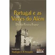 Livro Portugal E As Vozes Do Além Divaldo Pereira Franco