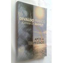 Após A Tempestade... - Divaldo Franco - Joanna De Angelis