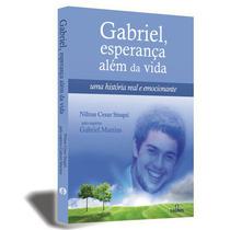 Livro Espírita: Gabriel, Esperança Além Da Vida