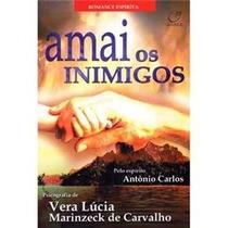 Livro Amai Os Inimigos, Vera Lucia Marinzeck De Carvalho