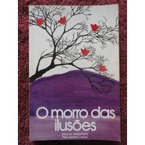 O Morro Das Ilusões - Zibia Gasparetto - Romance Espírita