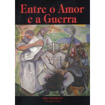 Entre O Amor E A Guerra - Zíbia M. Gasparetto, Lucius