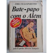 Bate Papo Com O Além - Zibia Gasparetto - Silveira Sampaio