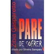 Livro Pare De Sofrer Zibia Gasparetto Oferta Reliquiaja