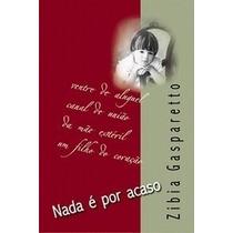 Livro Nada É Por Acaso - Zibiz Gasparetto