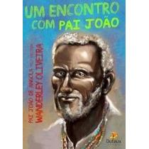 Livro Um Encontro Com Pai João