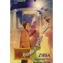 Livro - Quando É Preciso Voltar - Zibia Gasparetto