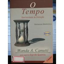 Livro: Canutti, Wanda A. - O Tempo Oportunidade De Evolução