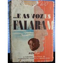 Livro: O, Fernando Do - ...e As Vozes Falaram - Frete Grátis