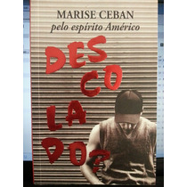 Livro: Ceban, Marise - Descolado - Pelo Espírito Américo