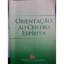 Livro: Feb - Orientação Ao Centro Espírita - Frete Grátis