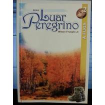 Livro: Jr., Wilson Frungilo - Luar Peregrino - A Fuga