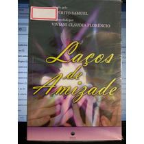 Livro: Florêncio, Viviani C. - Laços De Amizade - Fr. Grátis
